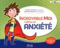 Nathalie Couture et Geneviève Marcotte - Incroyable Moi maîtrise son anxiété - Guide d'entraînement à la gestion de l'anxiété.