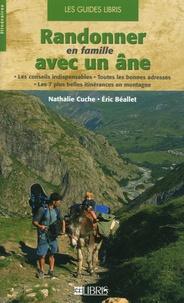 Nathalie Cuche et Eric Béallet - Randonner en famille avec un âne.