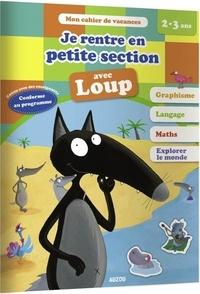 Nathalie Cura et Thibault Siegfriedt - Je rentre en petite section avec Loup - De la TPS à la PS.