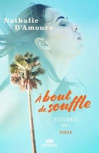 Nathalie d' Amours - A bout de souffle Tome 1 : Résilience.