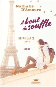 Nathalie d' Amours - A bout de souffle Tome 2 : Défaillance.