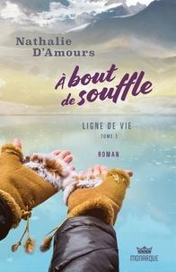 Nathalie d' Amours - A bout de souffle Tome 3 : Ligne de vie.