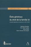 Nathalie Dandoy et Yves-Henri Leleu - Etats généraux du droit de la famille - Volume 3, Actualités législatives et judiciaires en 2017 et 2018.