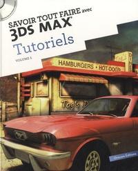 Savoir tout faire avec 3DS MAX Tutoriels - Tome 1.pdf