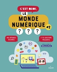Nathalie Dargent et Emma Carré - C'est quoi, le monde numérique? - Tome 2.