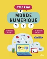 Emma Carré et Nathalie Dargent - C'est quoi, le monde numérique?.