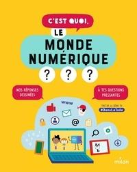Nathalie Dargent et Emma Carré - C'est quoi, le monde numérique?.