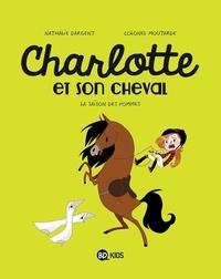 Nathalie Dargent - Charlotte et son cheval, Tome 01 - La Saison des pommes.