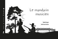 Nathalie Dargent - Le mandarin musicien.