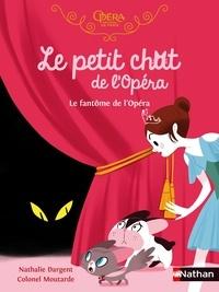 Nathalie Dargent et  Colonel Moutarde - Le petit chat de l'Opéra  : Le Fantôme de l'Opéra.