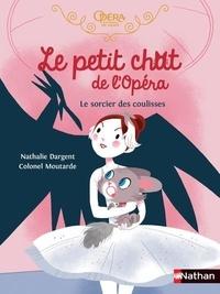 Nathalie Dargent et  Colonel Moutarde - Le petit chat de l'Opéra  : Le sorcier des coulisses.