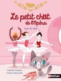 Nathalie Dargent et  Colonel Moutarde - Le petit chat de l'Opéra  : Saut de chat !.