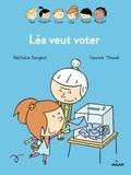 Nathalie Dargent - Léa veut voter.