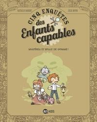 Nathalie Dargent et Lucie Bryon - Les enquêtes des enfants capables Tome 4 : Mystères et boules de gomme !.