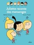 Nathalie Dargent - Les Inséparables - Juliette raconte des mensonges - Juliette raconte des mensonges.
