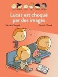Nathalie Dargent - Les Inséparables - Lucas est choqué par des images - Lucas est choqué par des images.