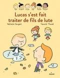 Nathalie Dargent - Les Inséparables - Lucas s'est fait traiter de fils de lute.