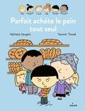 Nathalie Dargent - Les Inséparables - Parfait achète le pain tout seul.