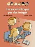 Nathalie Dargent et Yannick Thomé - Les inséparables (première lecture)  : Lucas est choqué par les images.