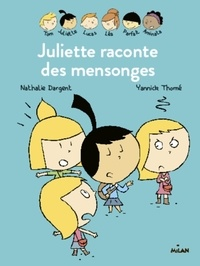 Nathalie Dargent et Yannick Thomé - Les inséparables (première lecture) Tome 8 : Juliette raconte des mensonges.