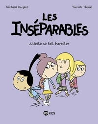 Nathalie Dargent - Les inséparables, Tome 07 - Juliette se fait harceler.