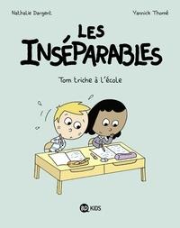 Nathalie Dargent - Les inséparables, Tome 08 - Les Inséparables - Tom triche à l'école.