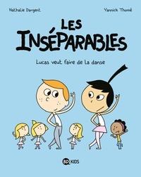 Nathalie Dargent - Les inséparables, Tome 09 - Les Inséparables 9 - Lucas veut faire de la danse.