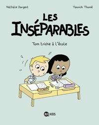 Nathalie Dargent et Yannick Thomé - Les inséparables Tome 8 : Tom triche à l'école.