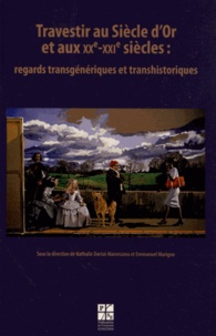 Travestir au Siècle dOr et aux XXe-XXIe siècles : regards transgéniques et transhistoriques.pdf