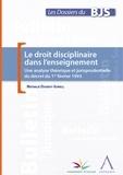 Nathalie Dasnoy-Sumell et  Anthemis - Le droit disciplinaire dans l'enseignement - Une analyse théorique et jurisprudentielle du décret du 1er février 1993.