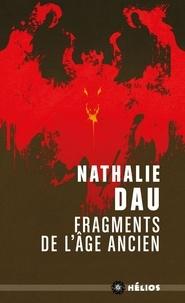 Nathalie Dau - Le livre de l'Enigme  : Fragments de l'âge ancien.