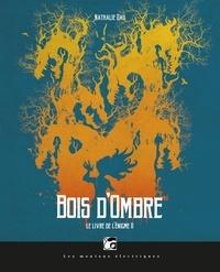 Nathalie Dau - Le livre de l'Enigme Tome 2 : Bois d'ombre.