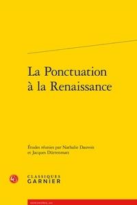 Nathalie Dauvois et Jacques Dürrenmatt - La ponctuation à la Renaissance.