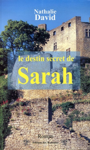 Nathalie David - Le destin secret de Sarah.