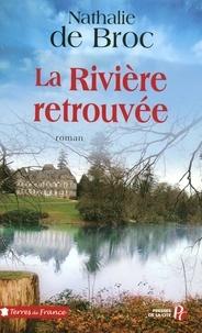 Nathalie de Broc - La Rivière retrouvée.