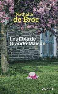 Nathalie de Broc - Les étés de Grande-Maison.