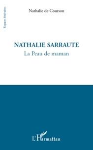 Nathalie de Courson - Nathalie Sarraute - La Peau de maman.