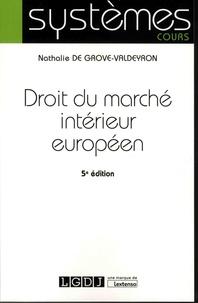 Nathalie De Grove-Valdeyron - Droit du marché intérieur européen.