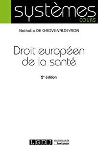 Nathalie De Grove-Valdeyron - Droit européen de la santé.