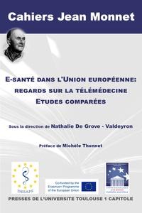 Nathalie De Grove-Valdeyron - E-santé dans l'Union Européenne : regards sur la télémédecine - Etudes comparées.