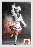 Nathalie de Kaniv - L'Age d'Argent - La renaissance de l'art russe et la Révolution 1900-1917.