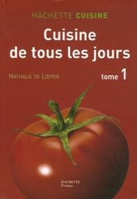 Nathalie de Loeper - Cuisine de tous les jours - Tome 1, 550 Recettes du marché simples et rapides.