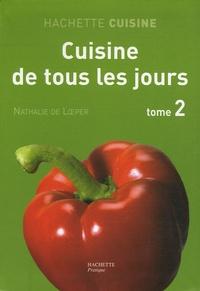 Nathalie de Loeper - Cuisine de tous les jours - Tome 2, Nouvelles Recettes de tous les jours.