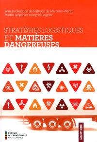 Nathalie de Marcellis-Warin et Martin Trépanier - Stratégies logistiques et matières dangereuses.