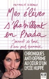 Nathalie Debans - Mes élèves s'habillent en Prada - Journal de bord d'une prof épanouie.