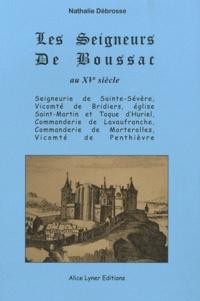 Nathalie Débrosse - Les seigneurs de Boussac au XV siècle.