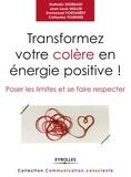Nathalie Dedebant et Jean-Louis Muller - Transformez votre colère en énergie positive ! - Poser les limites et se faire respecter.