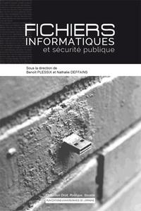 Nathalie Deffains et Benoît Plessix - Fichiers informatiques et sécurité publique.