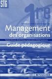 Nathalie Dehouck et Michel Hureau - Management des organisations 1e STG - Guide pédagogique.