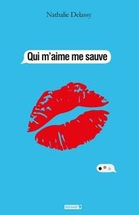 Téléchargement d'ebooks sur ipad kindle Qui m'aime me sauve 9791096486199 (French Edition) par Nathalie Delassy
